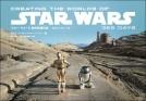 スター・ウォーズ 制作現場日誌 ーエピソード1~6ー CREATING THE WORLDS OF STAR WARS 365 DAYS